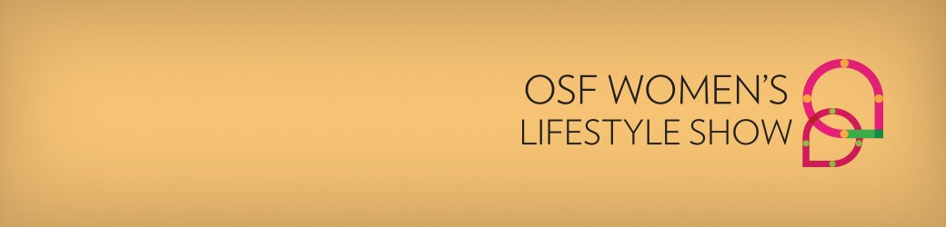 Be an exhibitor at the OSF Women's Lifestyle Show